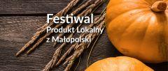 Zapraszamy na Festiwal Produkt Lokalny z Małopolski