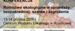 Zapraszamy na Konferencję pt. Rolnictwo ekologiczne w sprzedaży bezpośredniej: szanse i zagrożenia