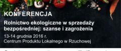Zapraszamy na Konferencję pn. Rolnictwo ekologiczne w sprzedaży bezpośredniej: szanse i zagrożenia